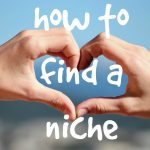 Finding Your Niche in Blogging and Internet Marketing