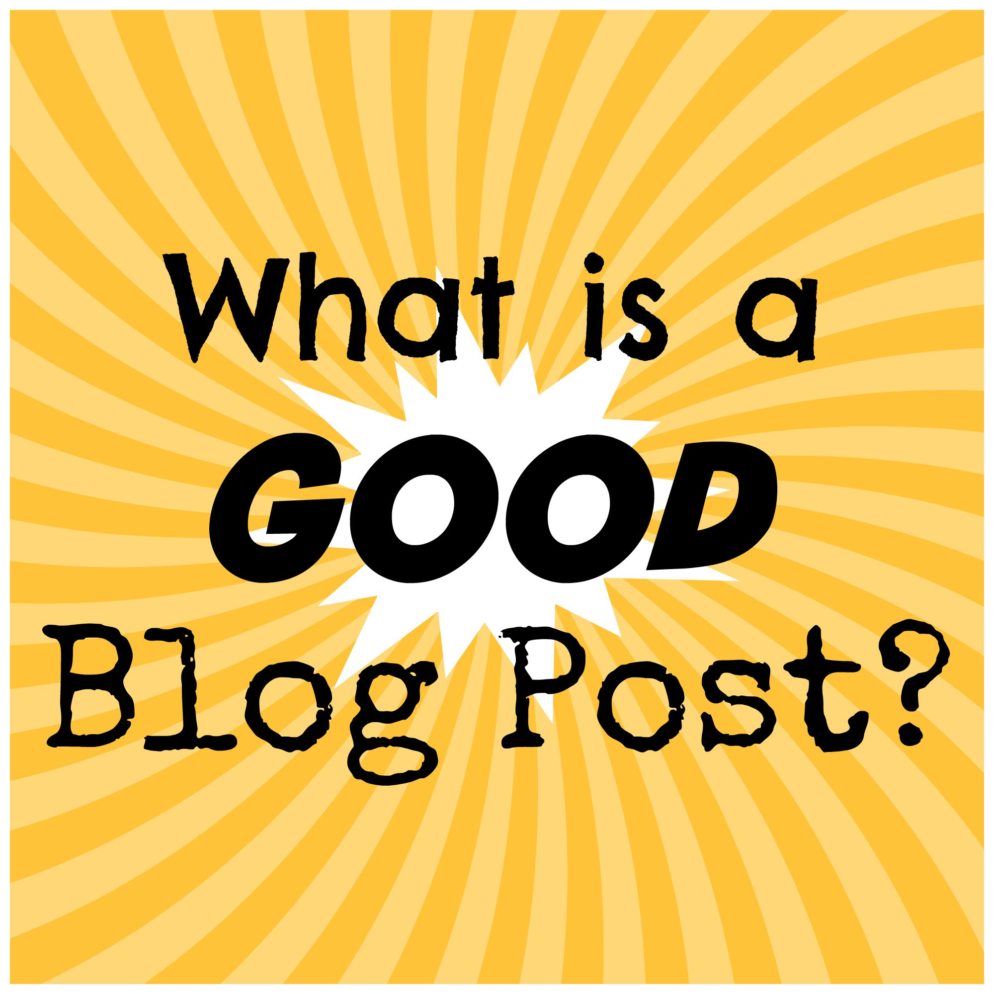 A Good Blog Post is One that Earns Money!