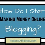 How Do I Start Making Money Online Blogging? Beginner Basics 101