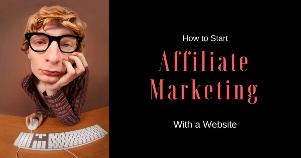 how to start affiliate marketing with a website