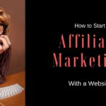 How to Start Affiliate Marketing with a Website!