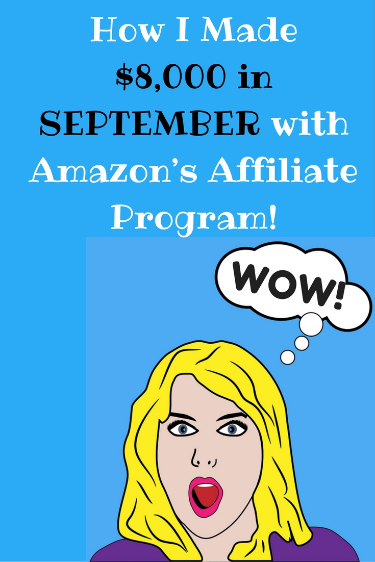 How I Made $8,000 in September with Amazon's Affiliate Program