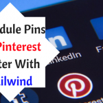 Schedule with Pinterest Better with Tailwind