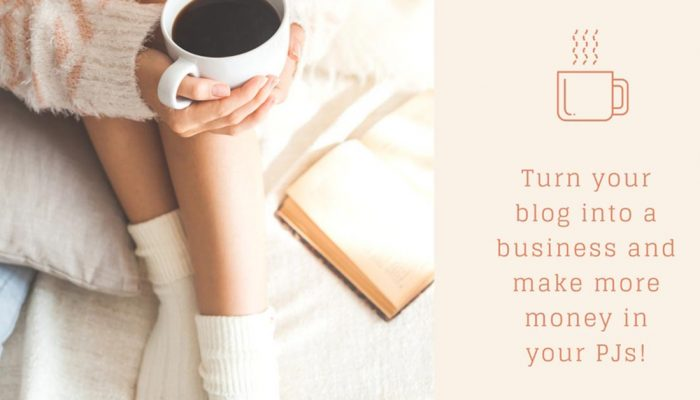 How to Turn Your Blog into a Business and Make More Money in Your PJs!