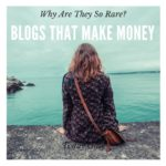 Why are Blogs That Make Money so Rare?