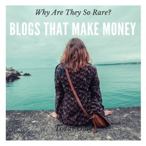 Why Are Blogs That Make Money so rare