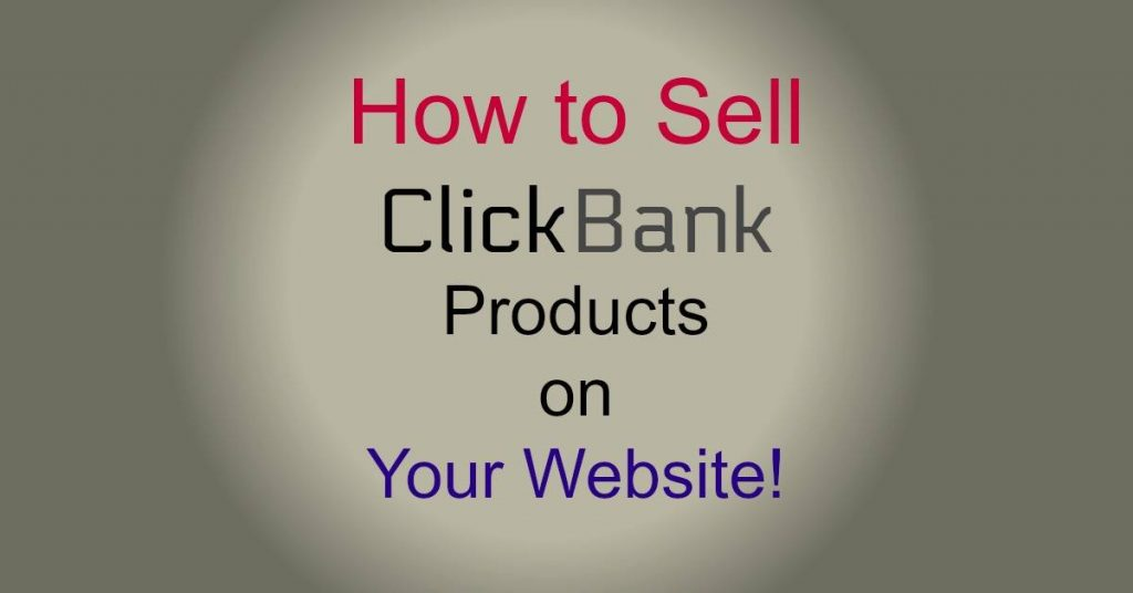 how to sell clickbank products on your website
