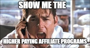 Show Me The Higher Paying Affiliate Programs Please!