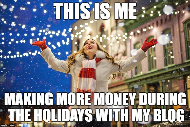 how to make more money at christmas blogging